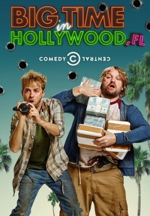 Успех в Голливуде, Флорида / Big Time in Hollywood, FL (2015)